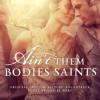 Ain't Them Bodies Saints Soundtrack List