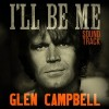 Glen Campbell: I'll Be Me Soundtrack List