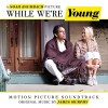While We're Young Soundtrack List