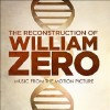 The Reconstruction of William Zero Soundtrack List