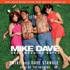 Mike and Dave Need Wedding Dates Soundtrack List