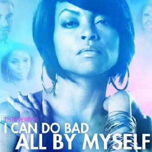 I Can Do Bad All By Myself Movie (2009) - I Can Do Bad All By Myself