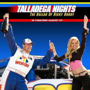 Talladega Nights: The Ballad of Ricky Bobby Movie (2006) - Talladega Nights: The Ballad of Ricky Bobby