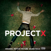 Project X Soundtrack List