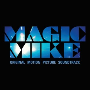 Magic Mike Soundtrack List