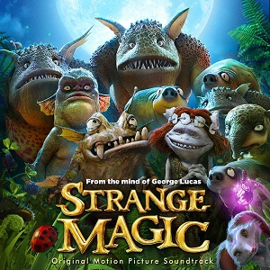 Strange Magic Soundtrack List