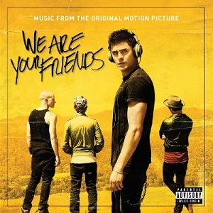 We Are Your Friends Soundtrack List