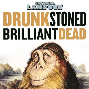 Drunk Stoned Brilliant Dead: The Story of the National Lampoon Soundtrack List