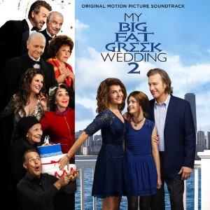 My Big Fat Greek Wedding 2 Soundtrack List My Big Fat Greek Wedding 2 Movie 2016