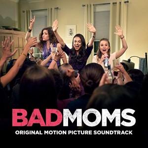 Bad Moms Soundtrack List